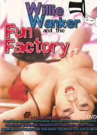 Willie Wanker And The Fun Factory front cover